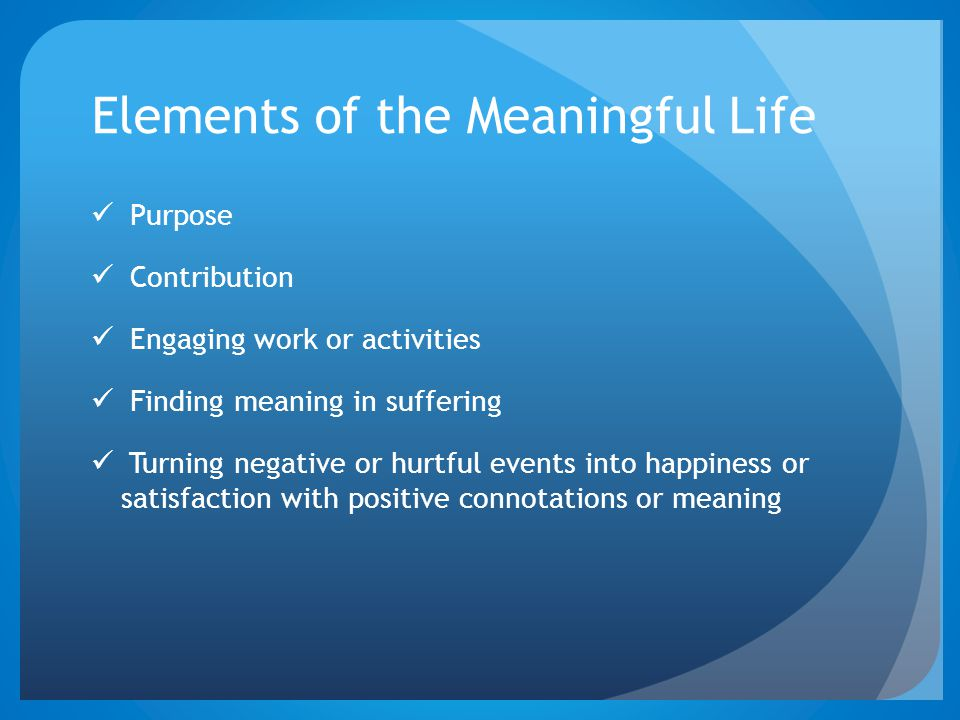 Elements of the Meaningful Life