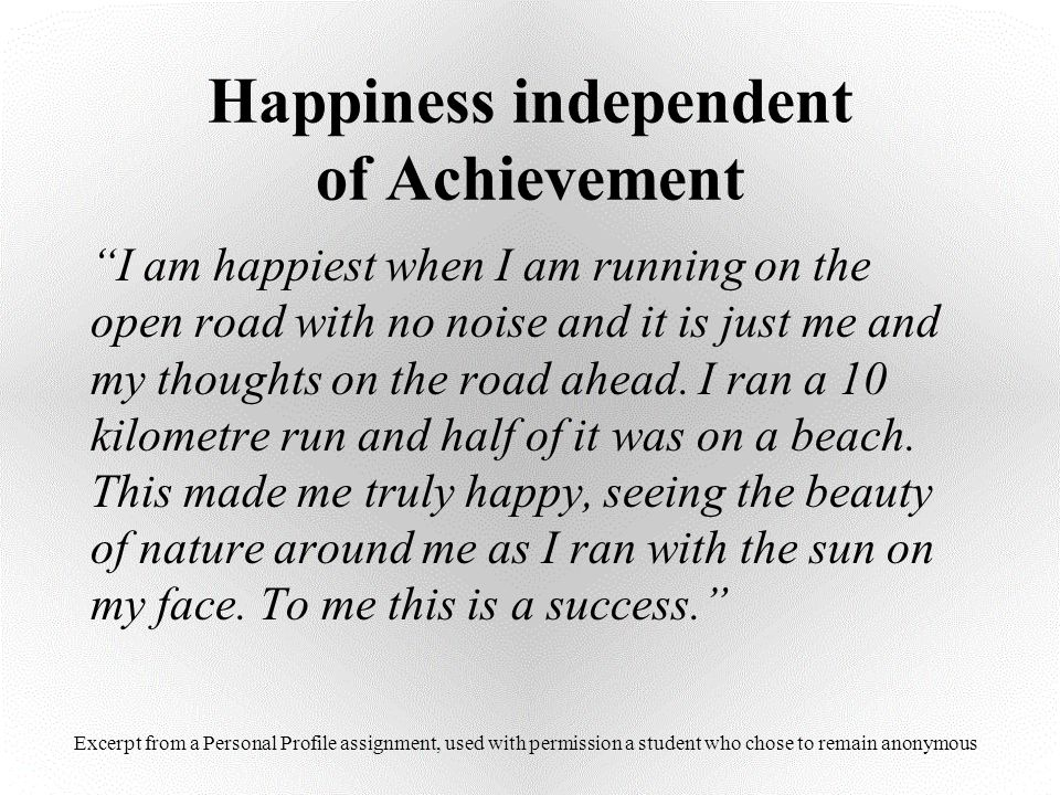 Happiness independent of Achievement