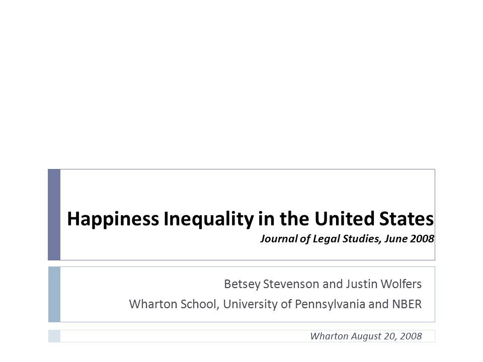 Happiness Inequality in the United States Journal of Legal Studies, June 2008