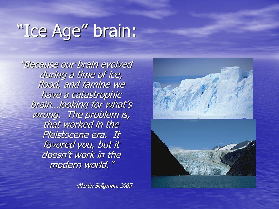 Ice Age brain: