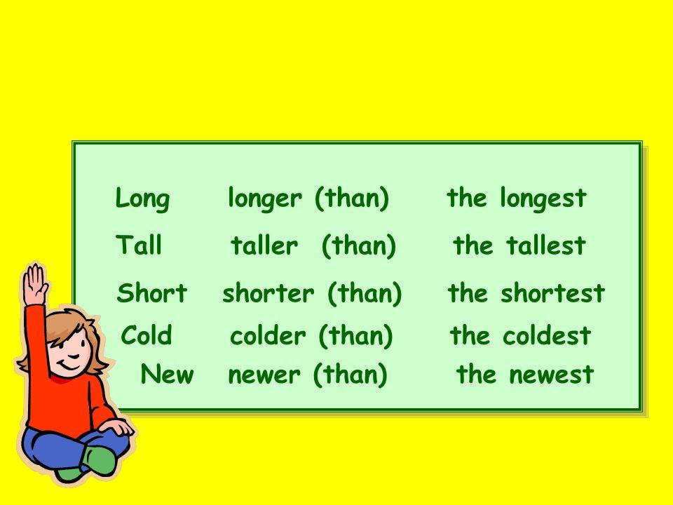 Long longer (than) the longest