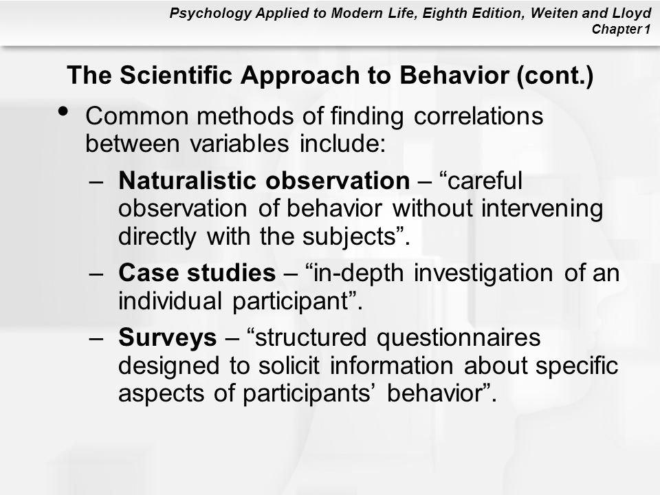 The Scientific Approach to Behavior (cont.)