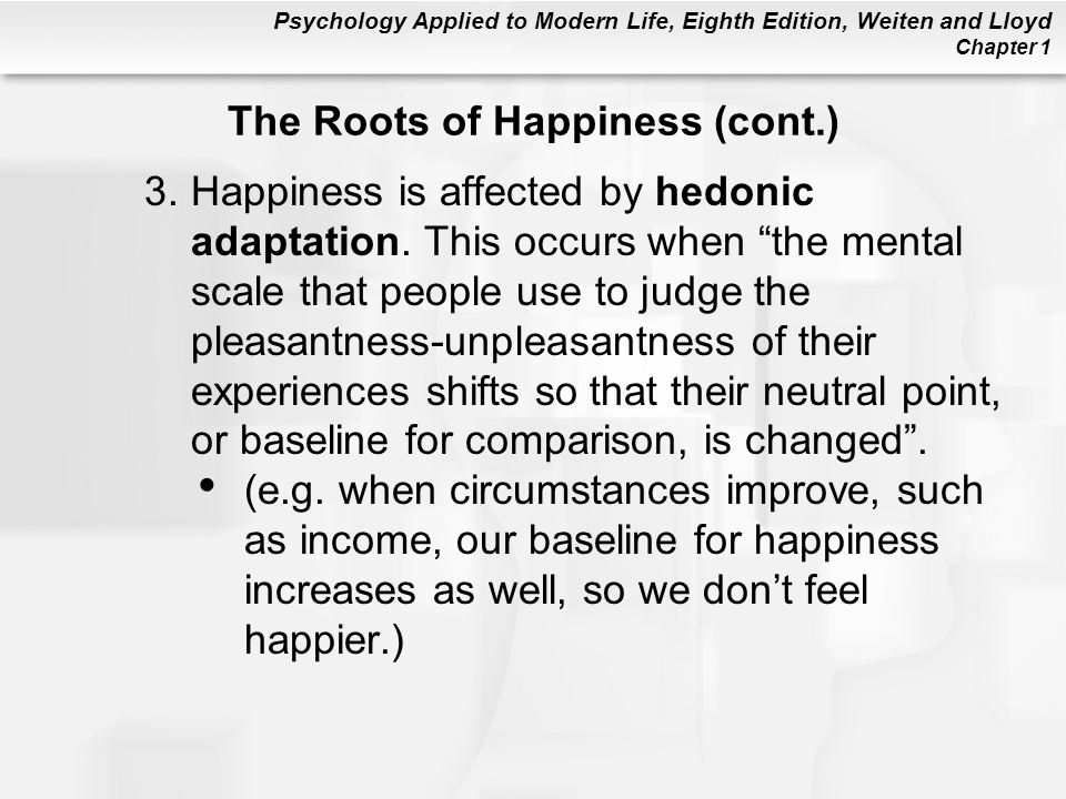 The Roots of Happiness (cont.)