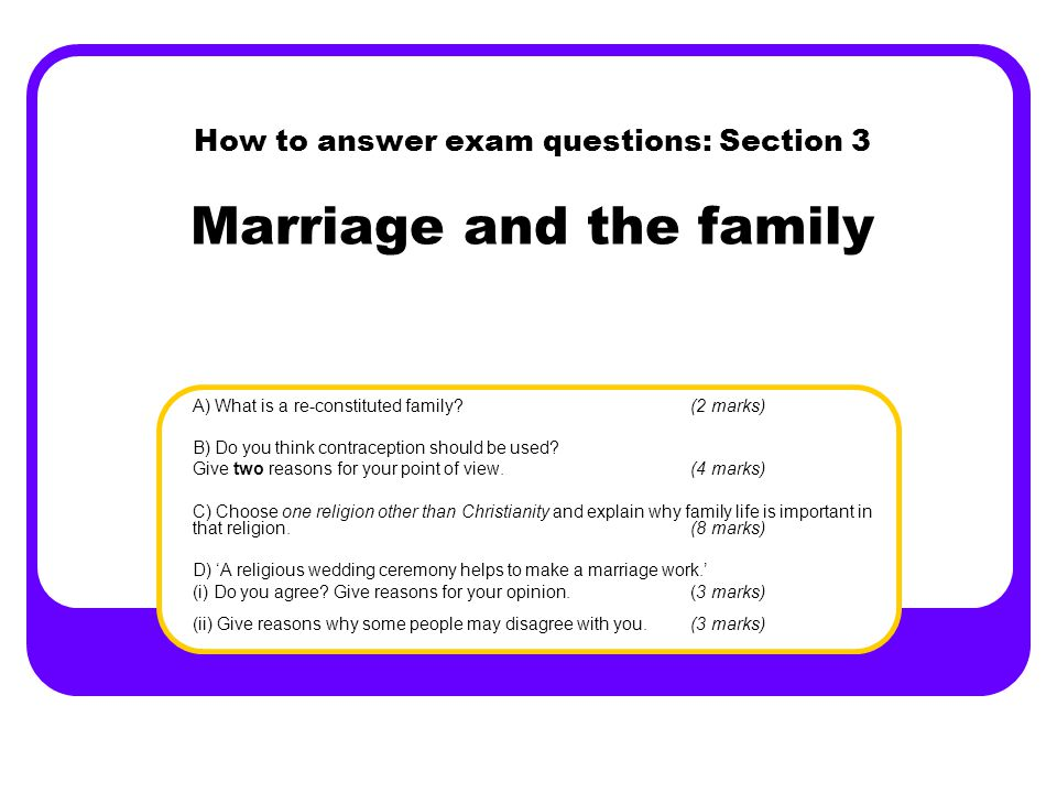 How to answer exam questions: Section 3 Marriage and the family