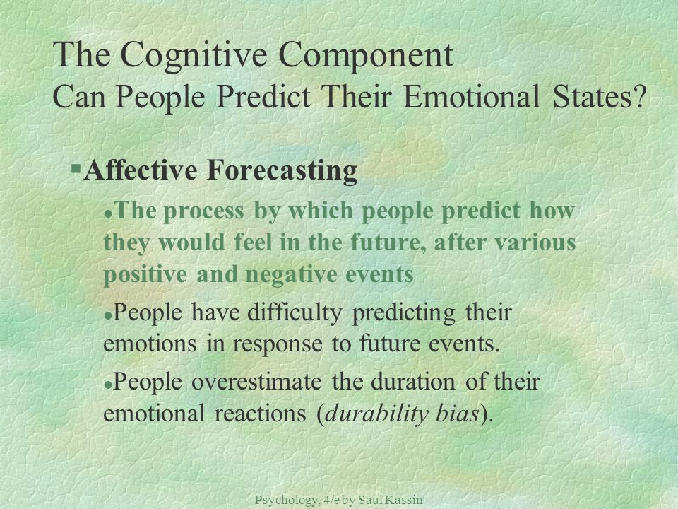The Cognitive Component Can People Predict Their Emotional States