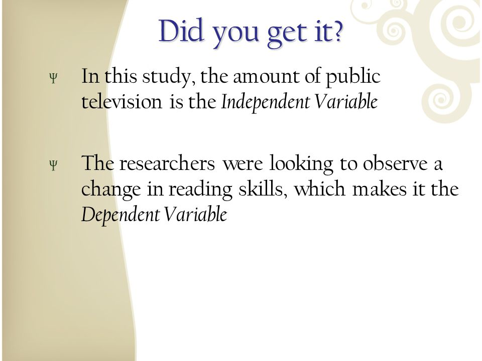 Did you get it In this study, the amount of public television is the Independent Variable.