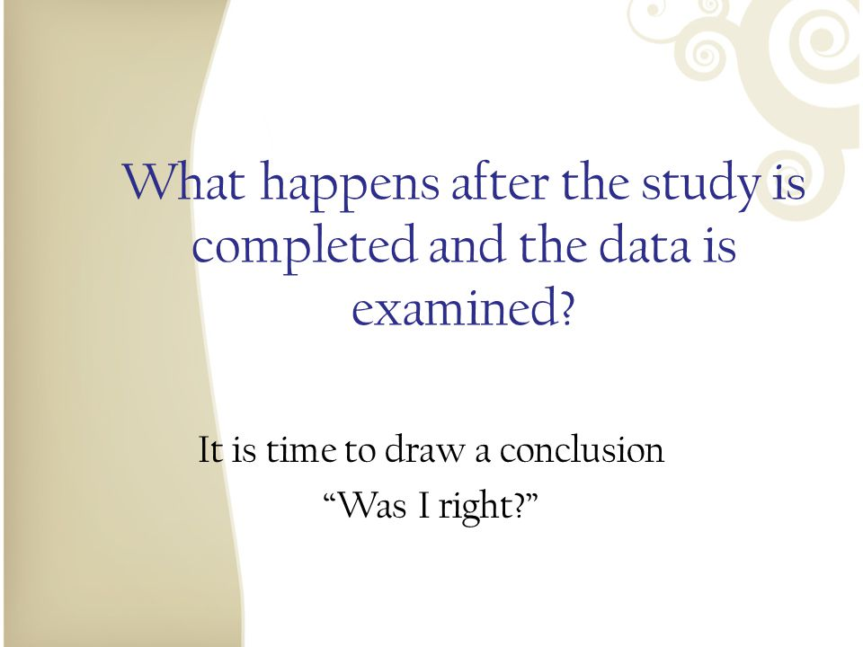 What happens after the study is completed and the data is examined