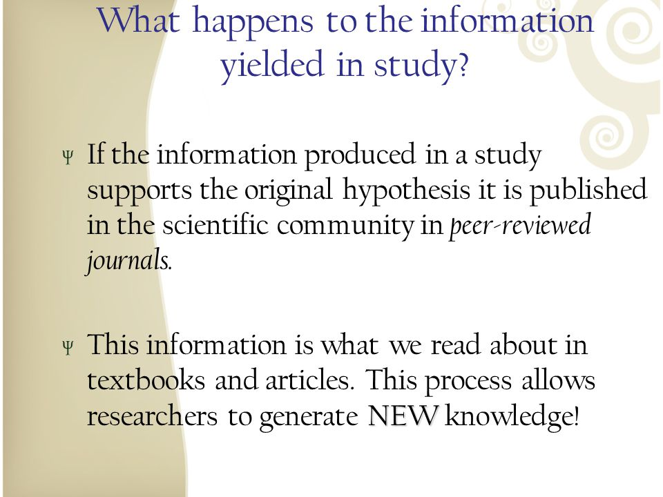 What happens to the information yielded in study