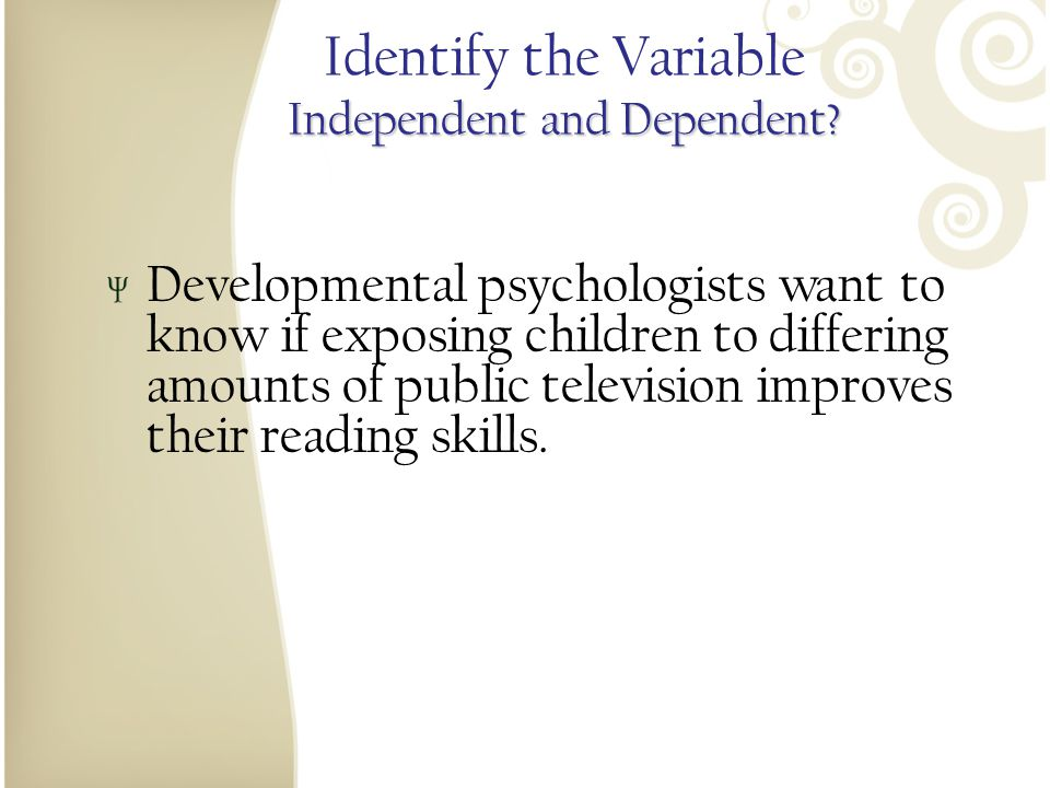 Identify the Variable Independent and Dependent