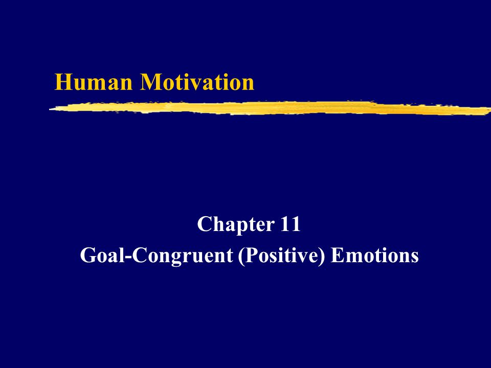 Chapter 11 Goal-Congruent (Positive) Emotions