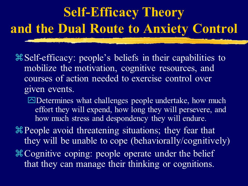 Self-Efficacy Theory and the Dual Route to Anxiety Control