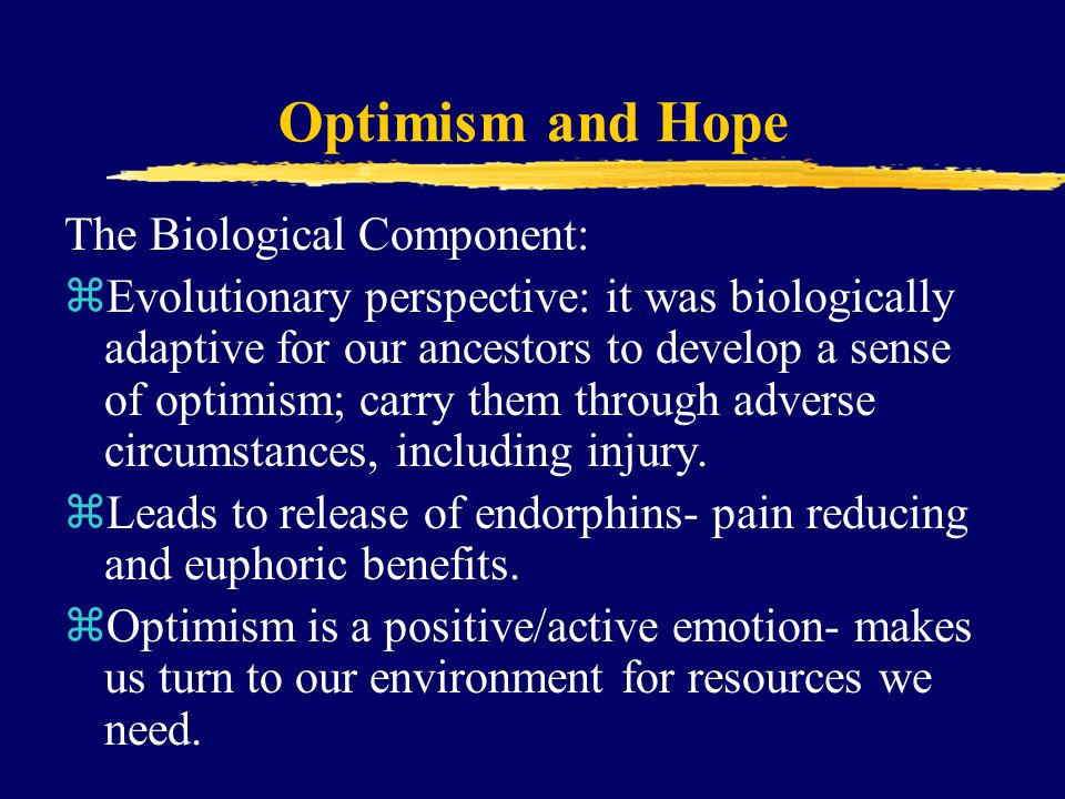 Optimism and Hope The Biological Component: