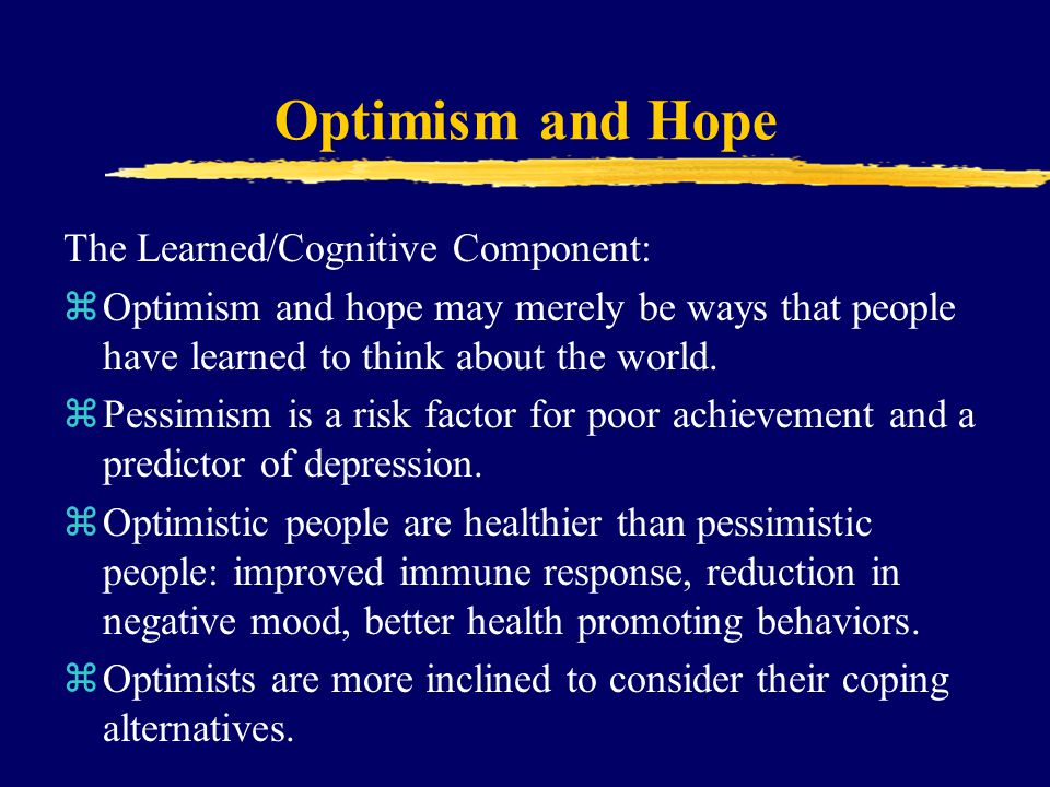 Optimism and Hope The Learned/Cognitive Component: