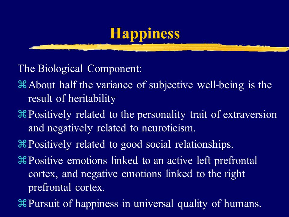 Happiness The Biological Component: