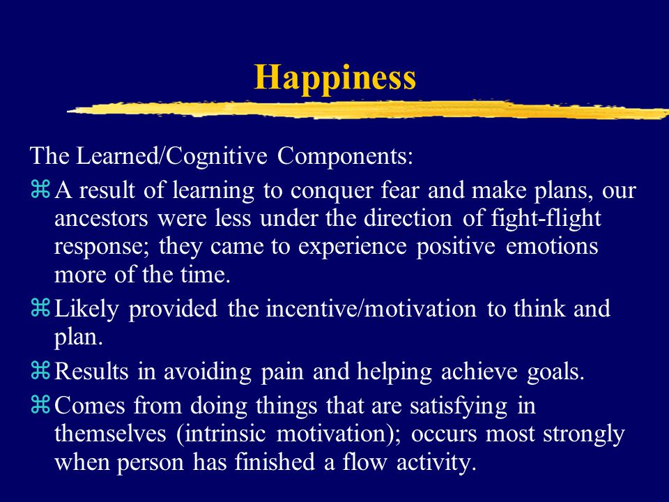 Happiness The Learned/Cognitive Components: