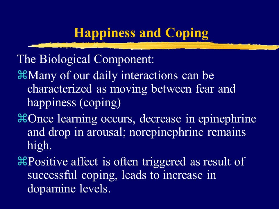 Happiness and Coping The Biological Component: