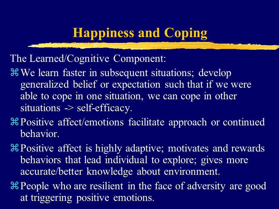 Happiness and Coping The Learned/Cognitive Component: