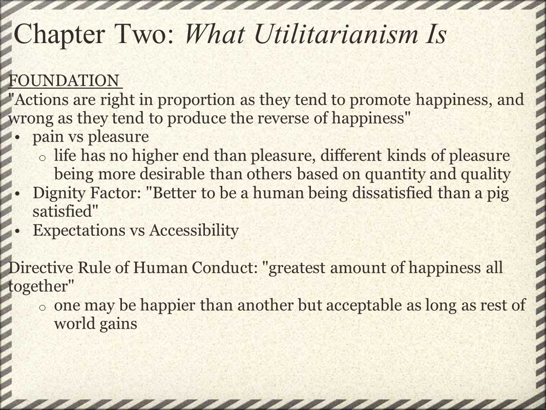 Chapter Two: What Utilitarianism Is