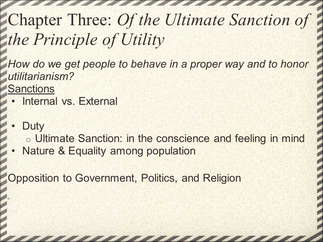 Chapter Three: Of the Ultimate Sanction of the Principle of Utility