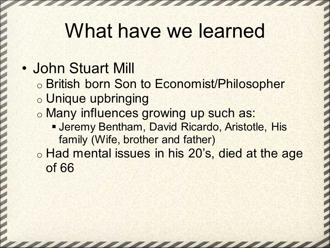 What have we learned John Stuart Mill