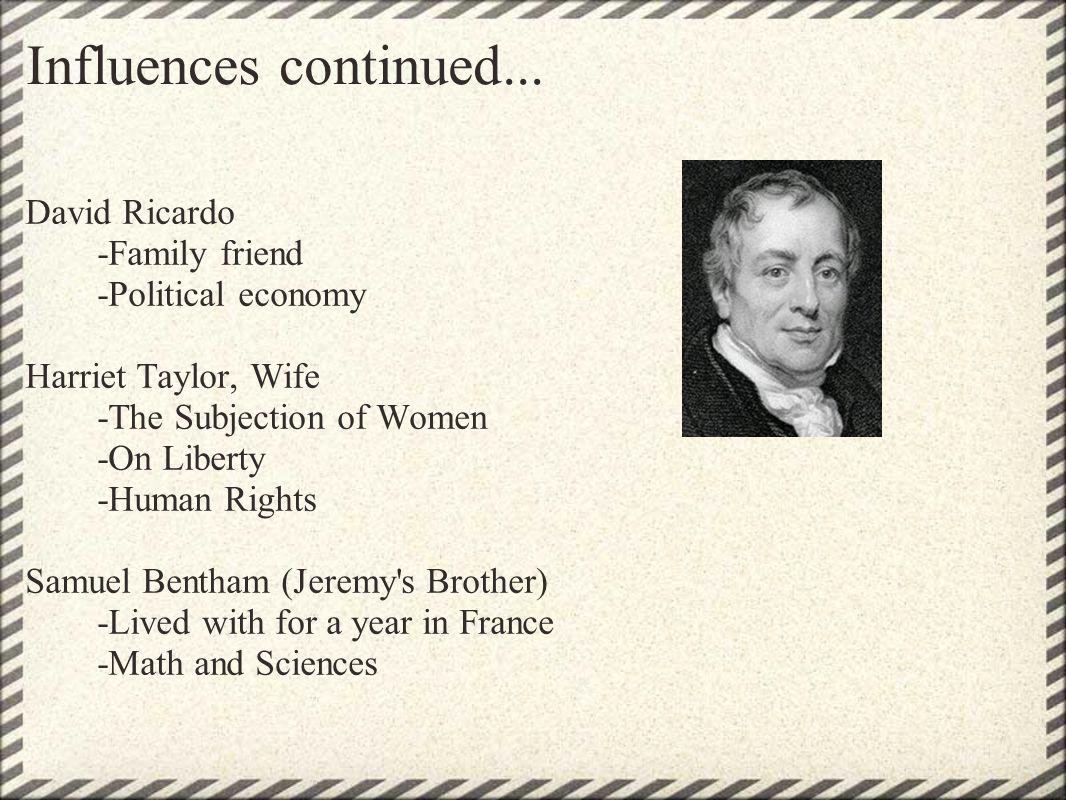 Influences continued... David Ricardo -Family friend