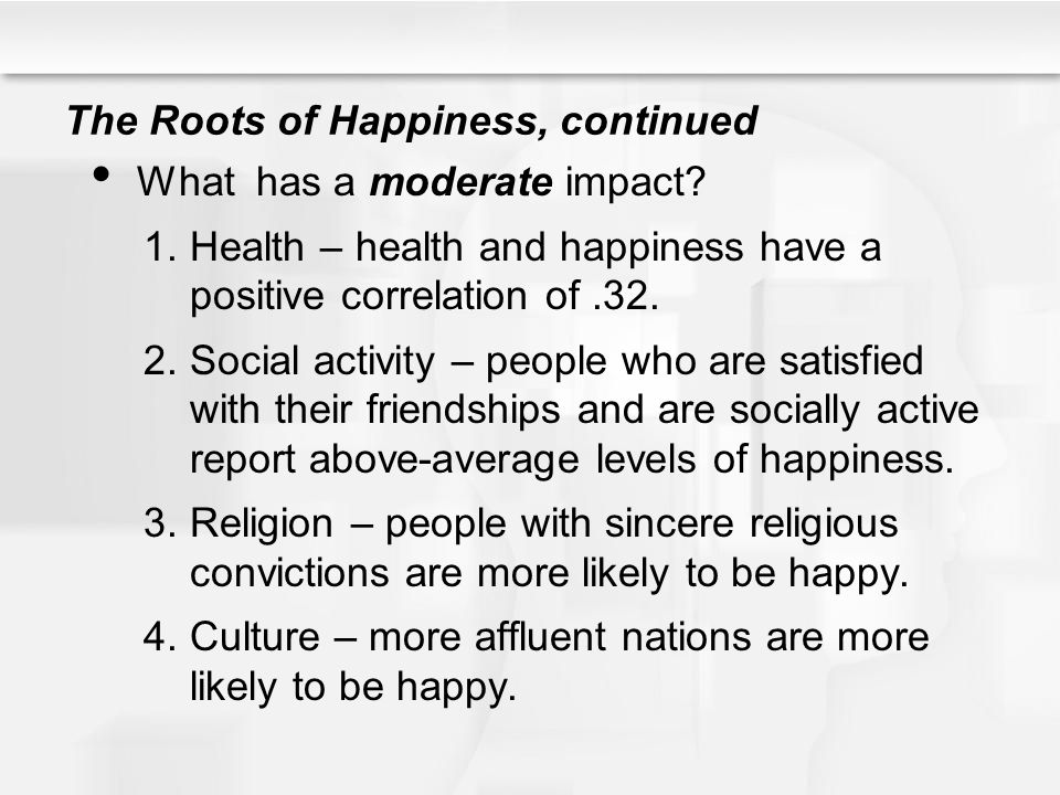 The Roots of Happiness, continued