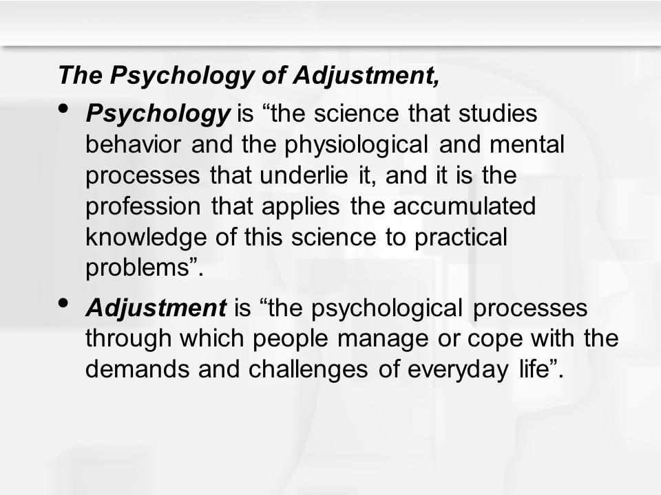 The Psychology of Adjustment,