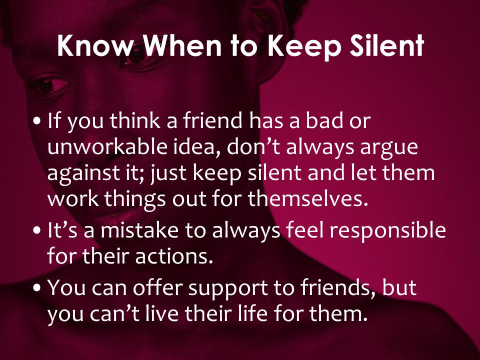 Know When to Keep Silent