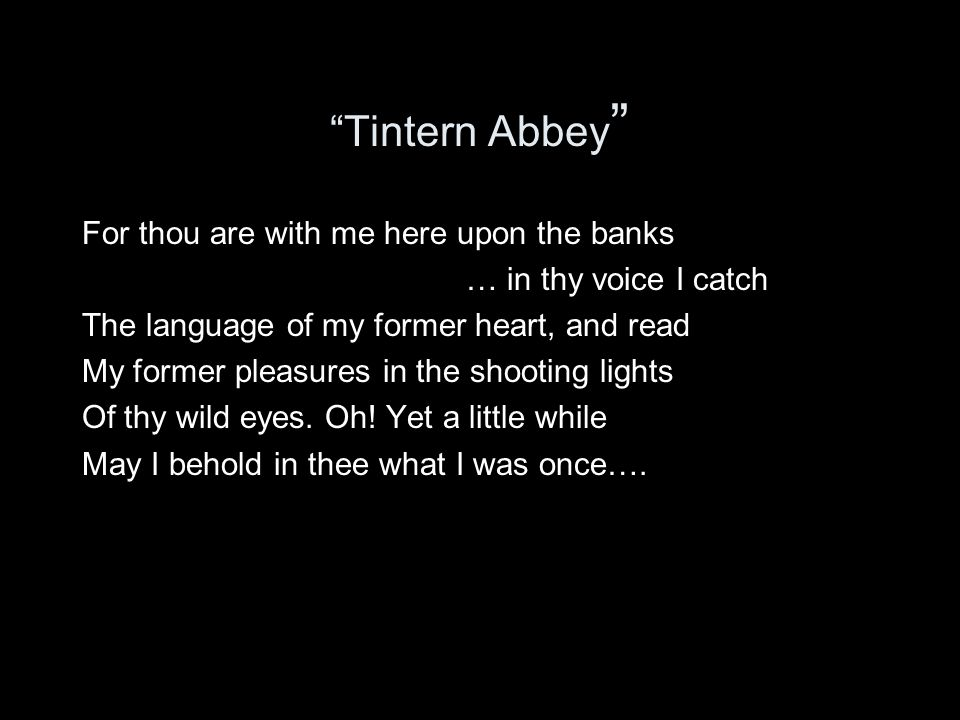 Tintern Abbey For thou are with me here upon the banks