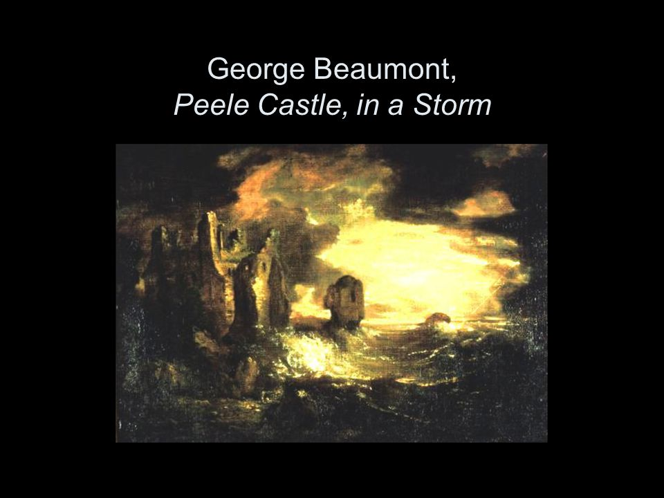 George Beaumont, Peele Castle, in a Storm