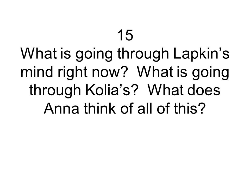 15 What is going through Lapkin's mind right now