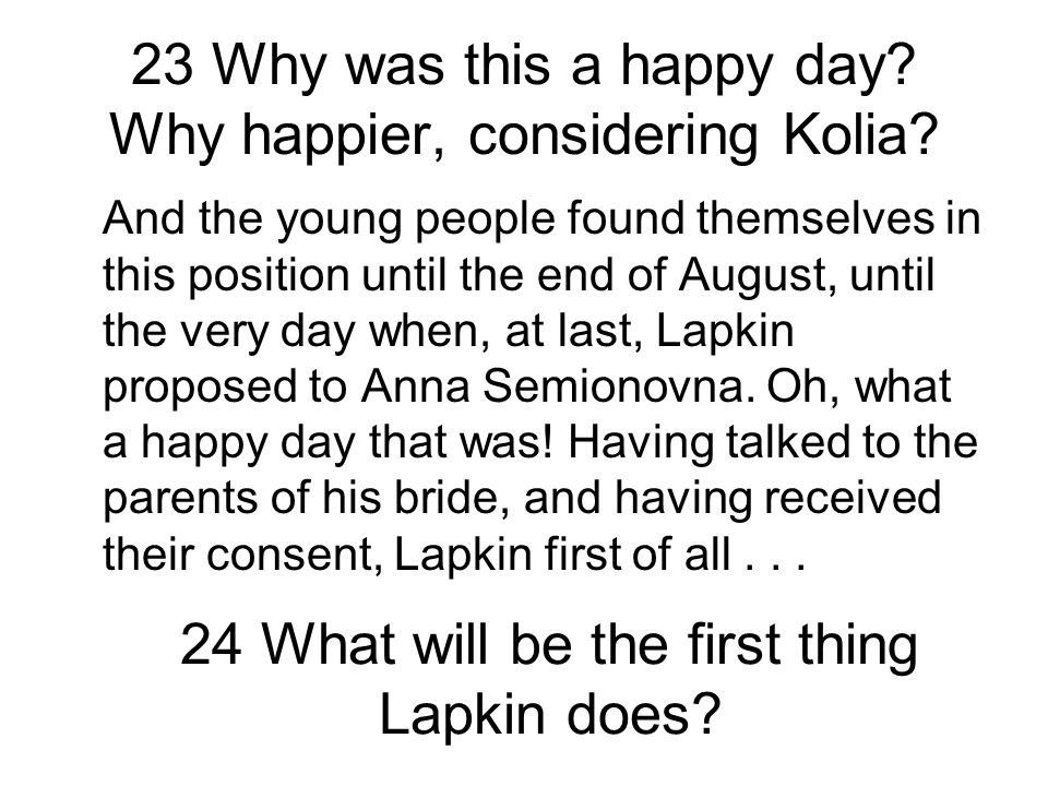 23 Why was this a happy day Why happier, considering Kolia