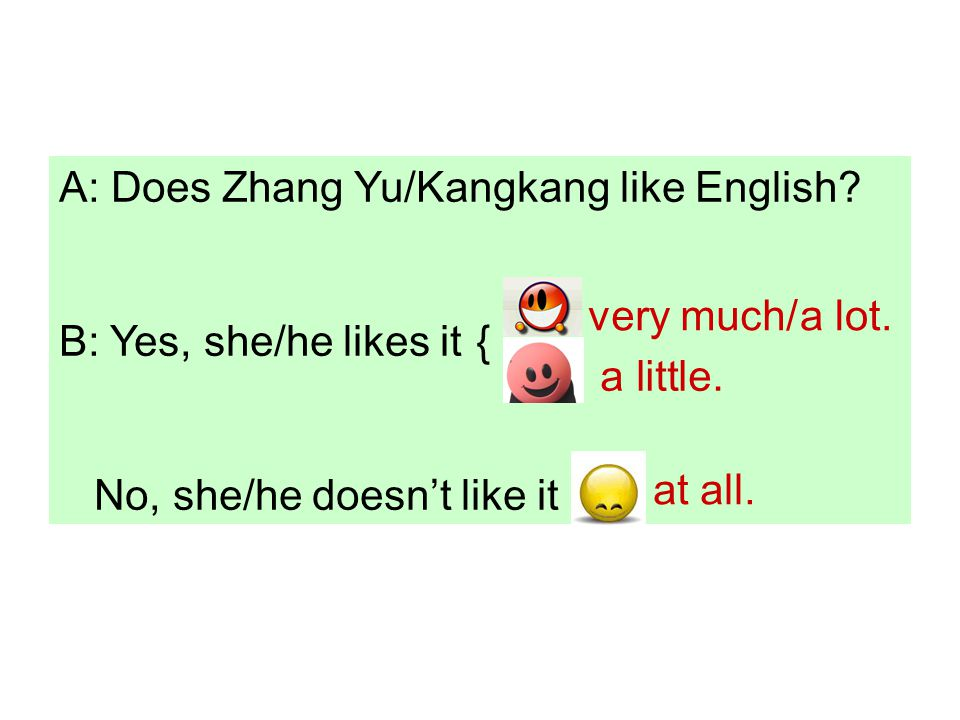 A: Does Zhang Yu/Kangkang like English