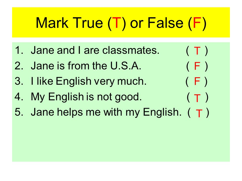 Mark True (T) or False (F)