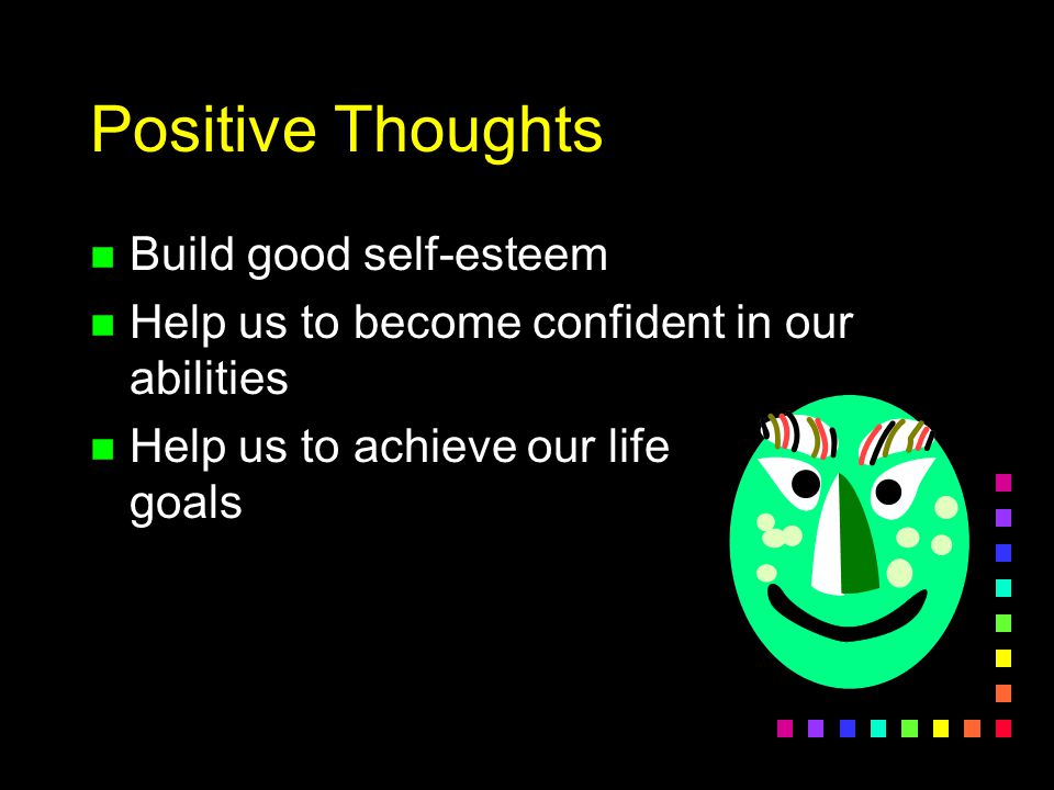 Positive Thoughts Build good self-esteem