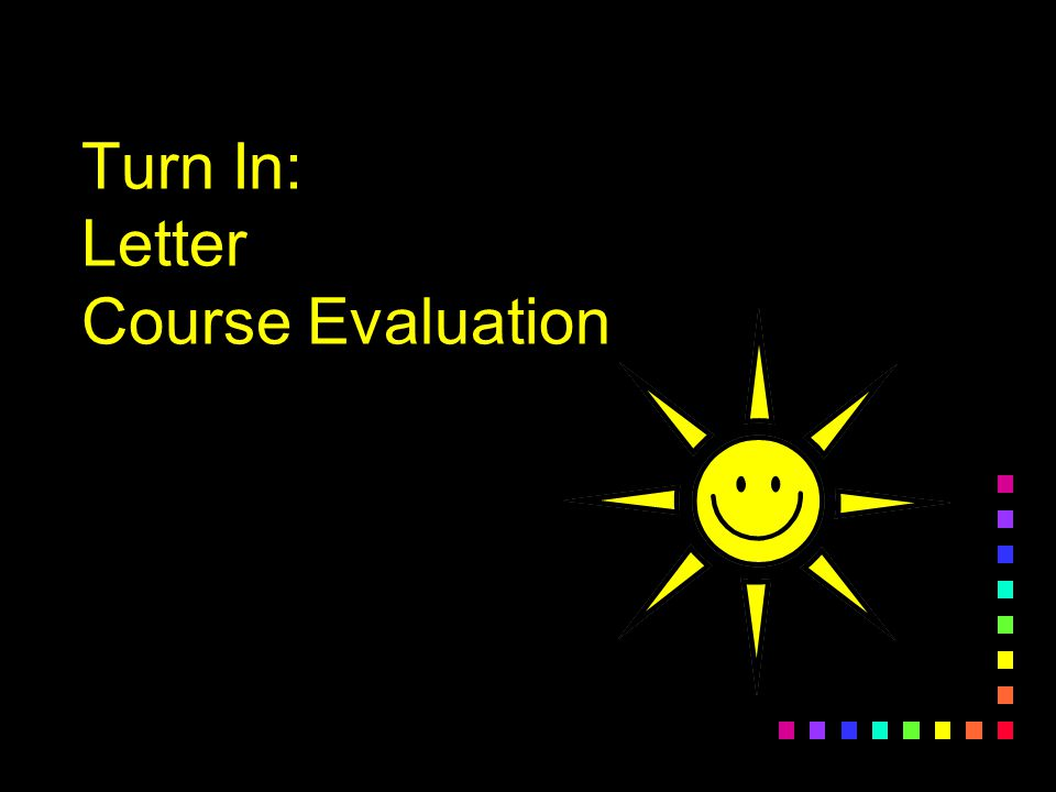Turn In: Letter Course Evaluation
