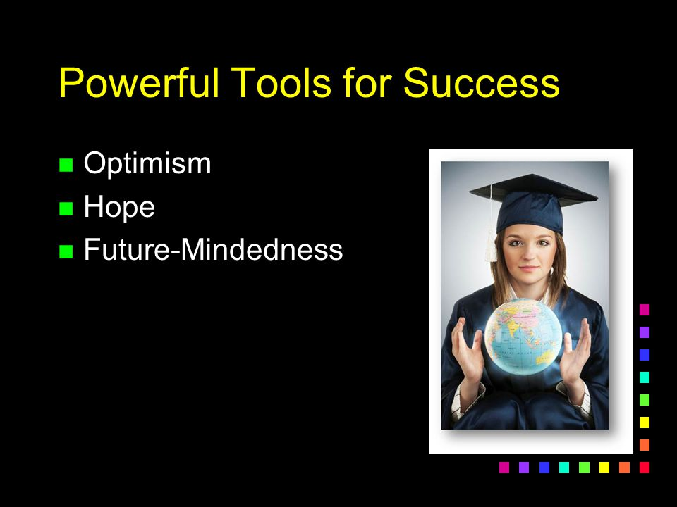 Powerful Tools for Success
