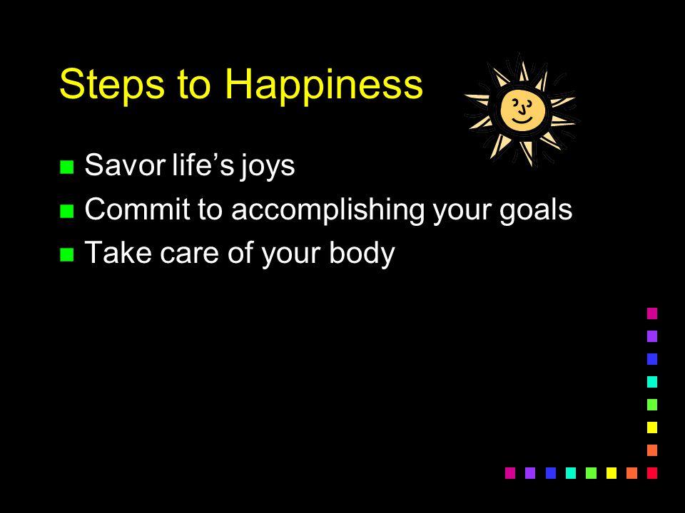 Steps to Happiness Savor life's joys