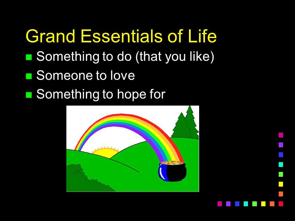 Grand Essentials of Life
