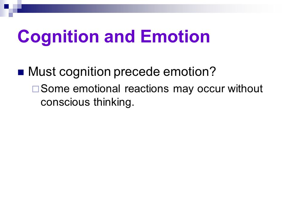 Cognition and Emotion Must cognition precede emotion