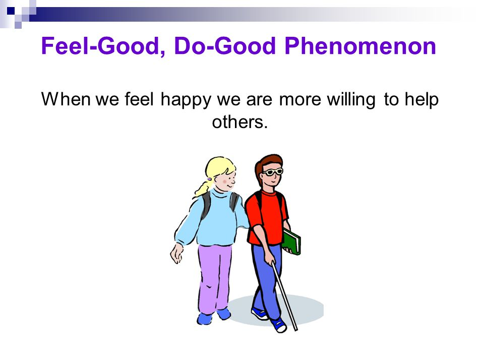 Feel-Good, Do-Good Phenomenon