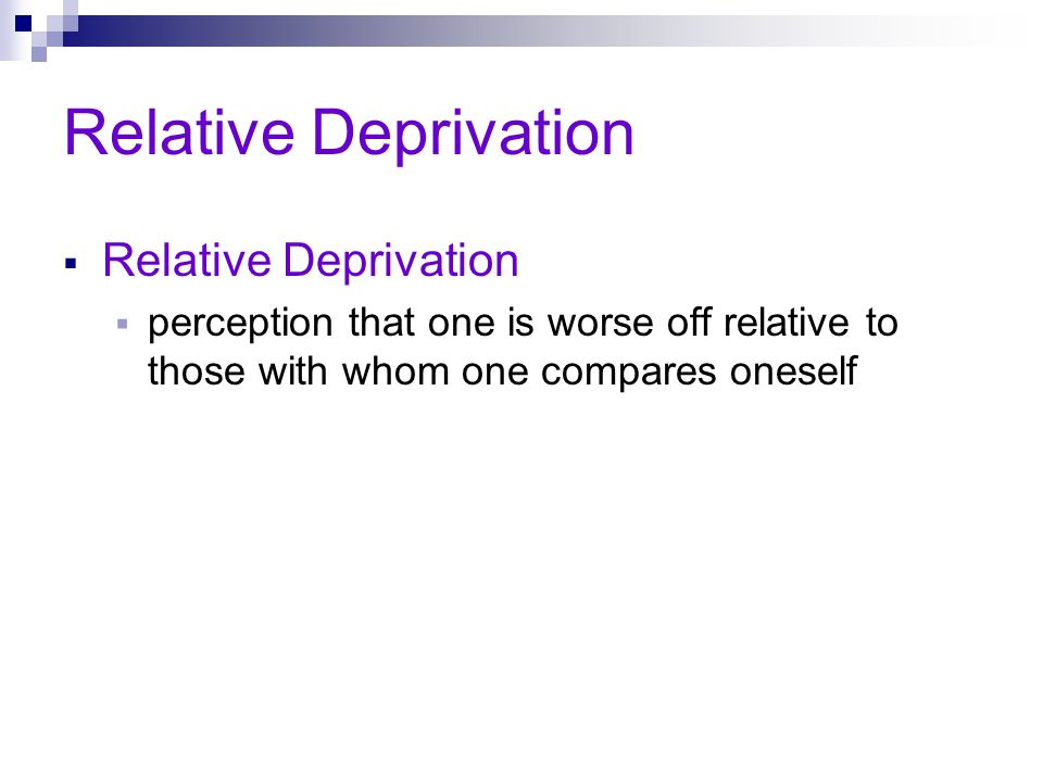 Relative Deprivation Relative Deprivation