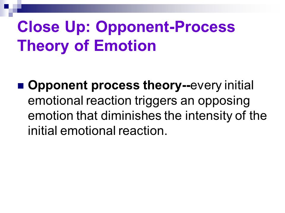 Close Up: Opponent-Process Theory of Emotion
