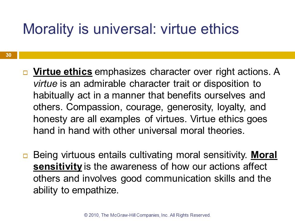 Morality is universal: virtue ethics
