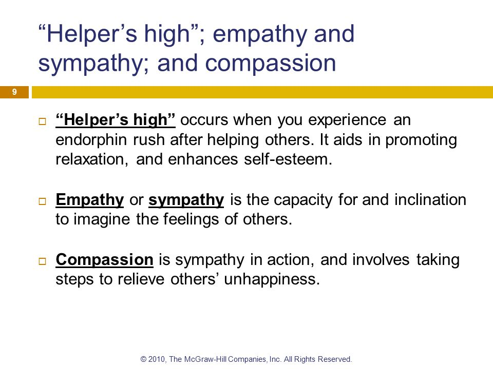 Helper's high ; empathy and sympathy; and compassion