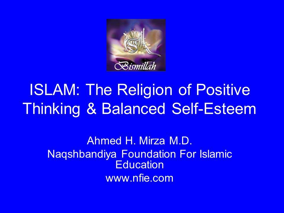 ISLAM: The Religion of Positive Thinking & Balanced Self-Esteem