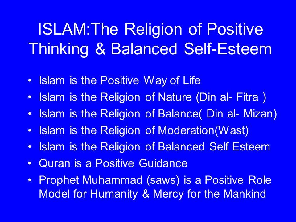 ISLAM:The Religion of Positive Thinking & Balanced Self-Esteem