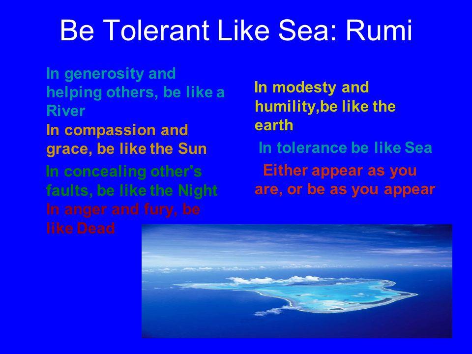 Be Tolerant Like Sea: Rumi