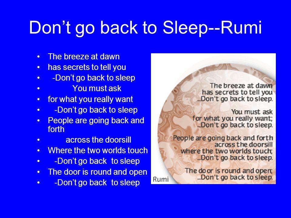Don't go back to Sleep--Rumi