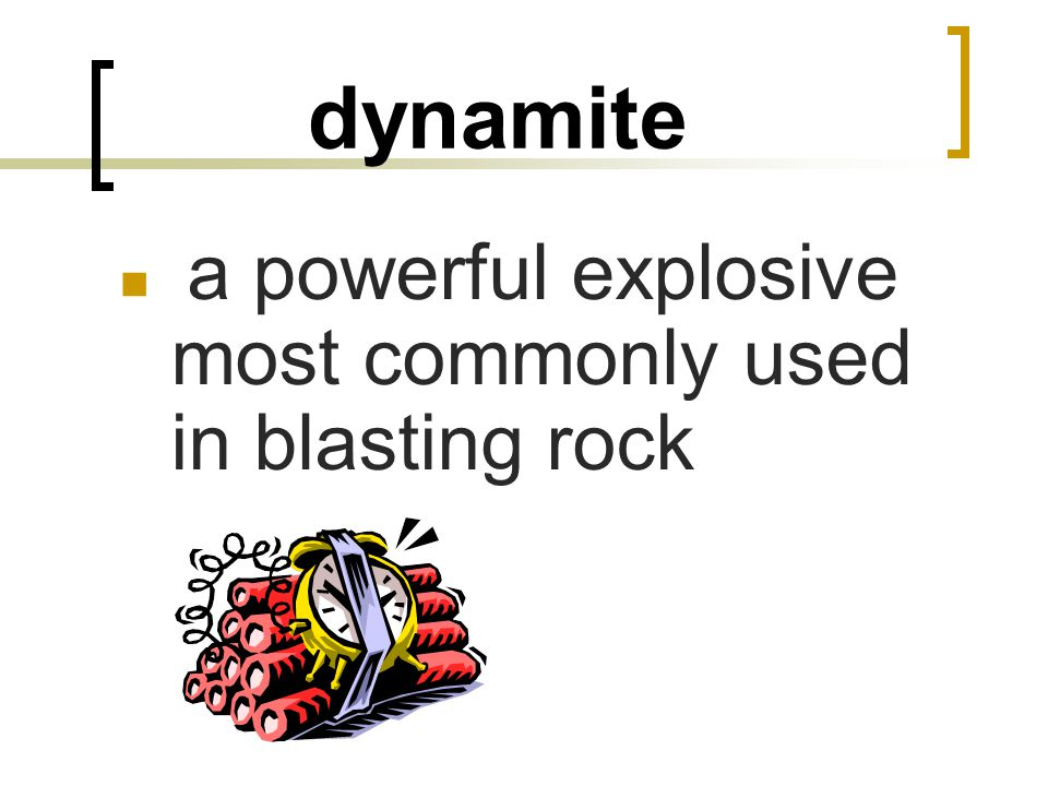 dynamite a powerful explosive most commonly used in blasting rock